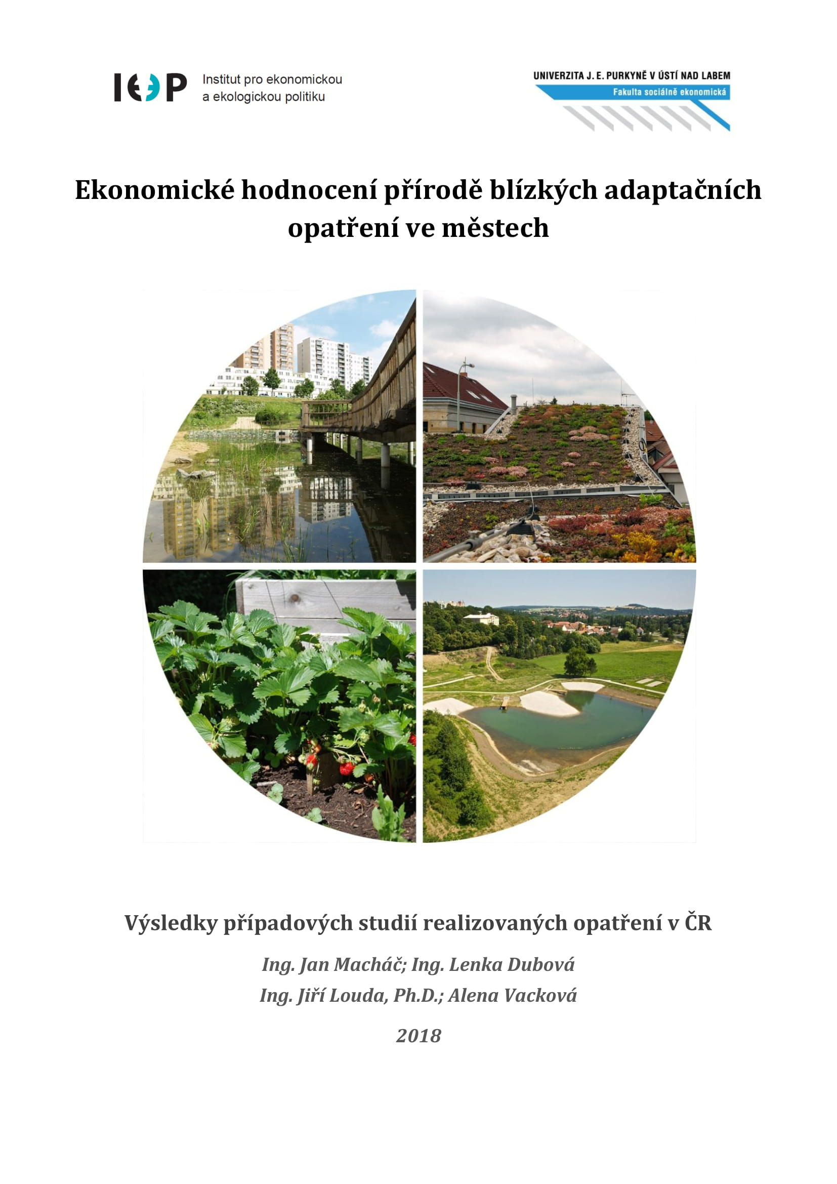 Ekonomické hodnocení přírodě blízkých adaptačních opatření ve městech: Výsledky případových studií realizovaných opatření v ČR thumbnail